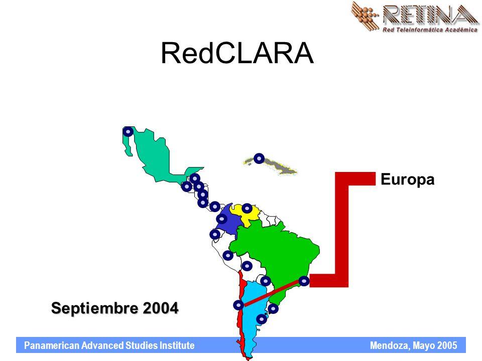 Panamerican Advanced Studies Institute Mendoza, Mayo 2005 Europa Septiembre 2004 RedCLARA