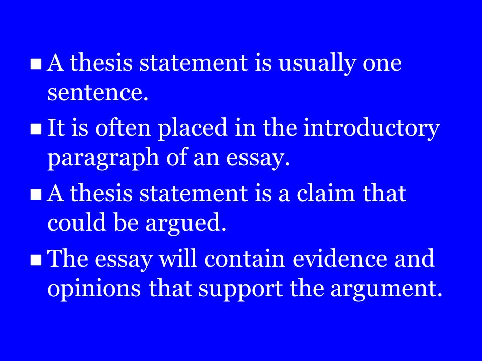 What is a thesis statement.A thesis statement is the main idea of an essay.