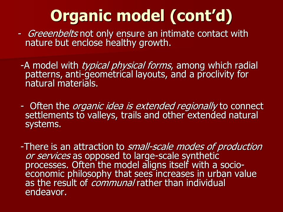 Organic model (cont'd) - Greeenbelts not only ensure an intimate contact with nature but enclose healthy growth. - Greeenbelts not only ensure an inti