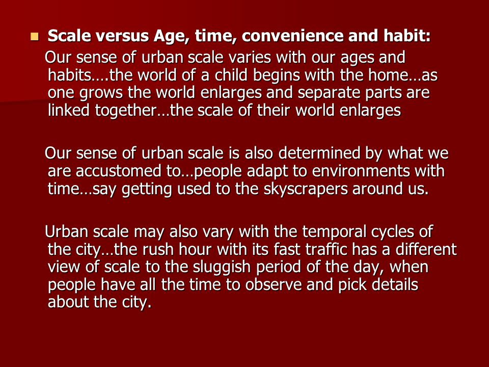 Scale versus Age, time, convenience and habit: Scale versus Age, time, convenience and habit: Our sense of urban scale varies with our ages and habits