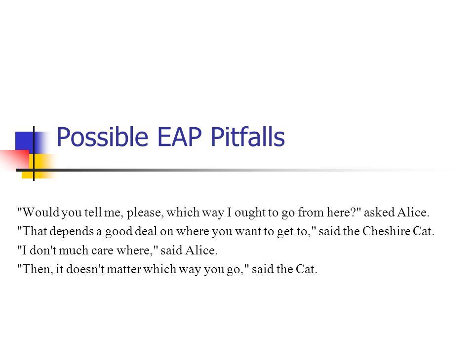 Possible EAP Pitfalls