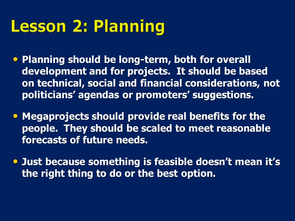 Planning should be long-term, both for overall development and for projects.