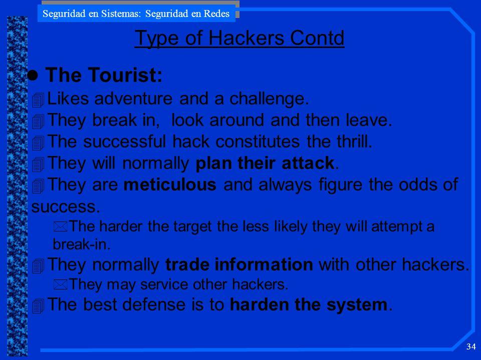 Seguridad en Sistemas: Seguridad en Redes 34 l The Tourist: 4 Likes adventure and a challenge.