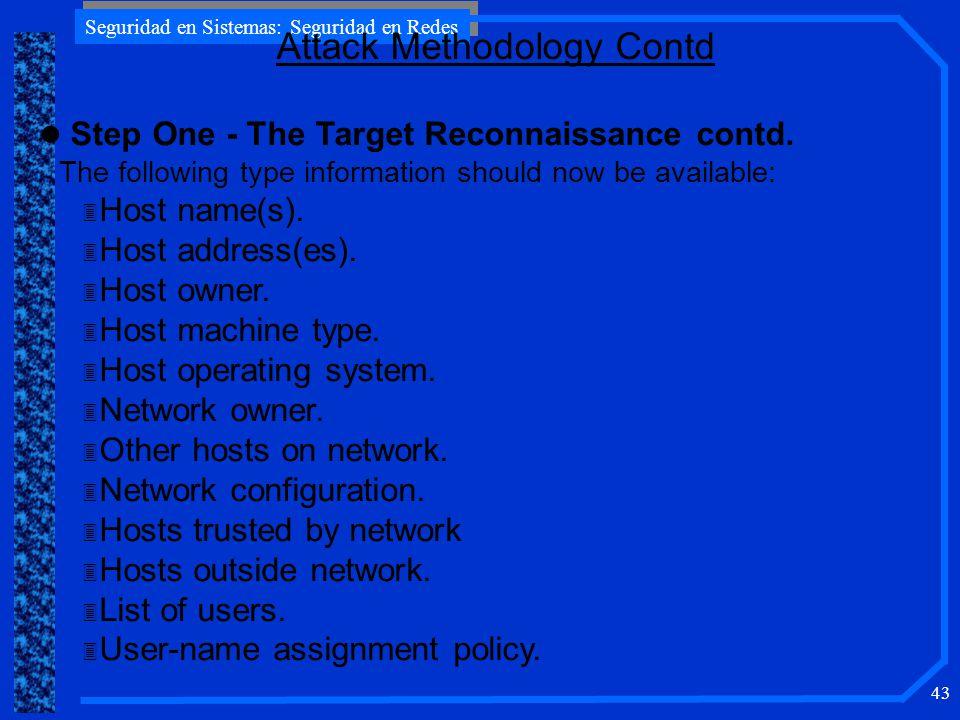 Seguridad en Sistemas: Seguridad en Redes 43 l Step One - The Target Reconnaissance contd.