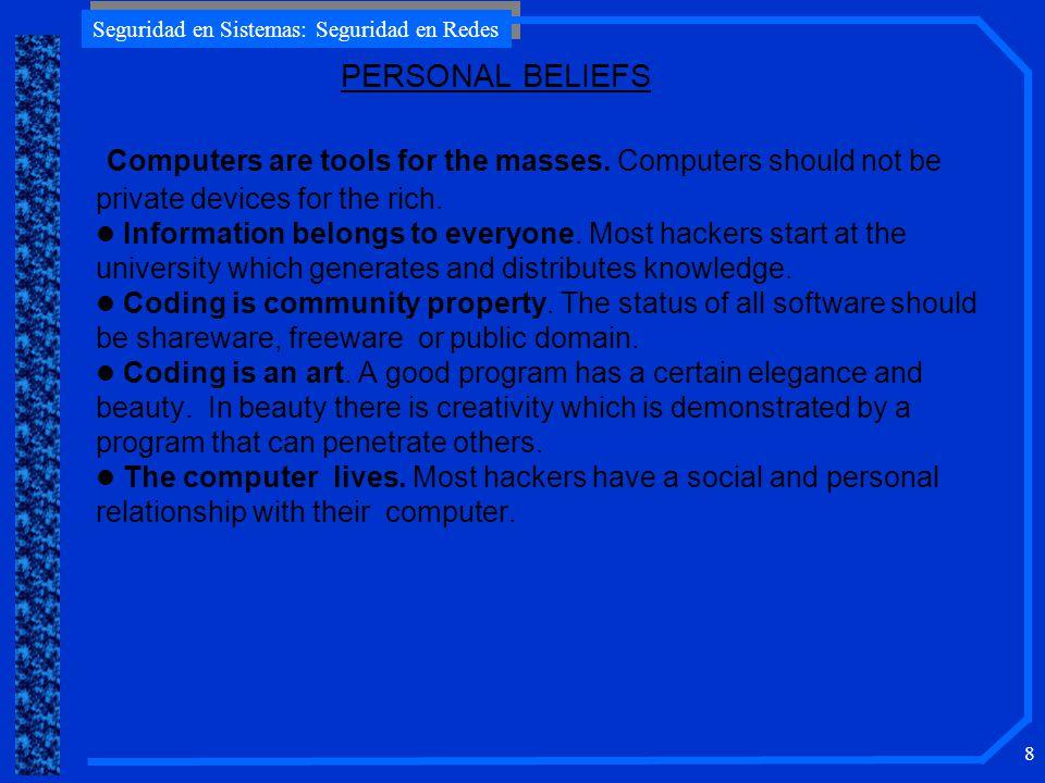 Seguridad en Sistemas: Seguridad en Redes 8 Computers are tools for the masses.