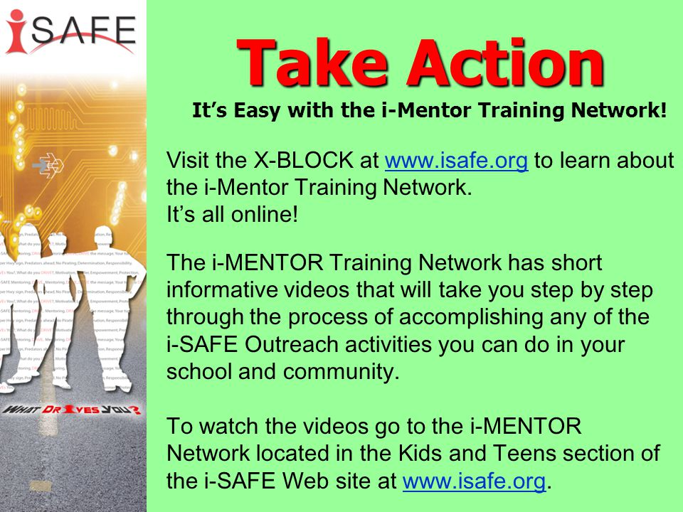 Take Action It's Easy with the i-Mentor Training Network! The i-MENTOR Training Network has short informative videos that will take you step by step t