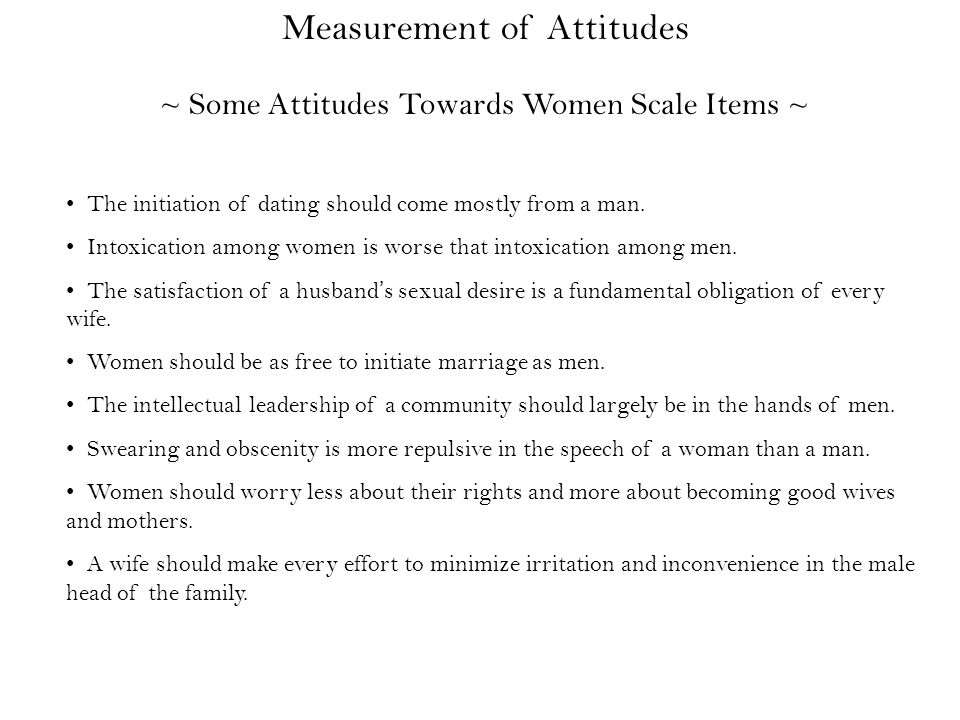 ~ Some Attitudes Towards Women Scale Items ~ The initiation of dating should come mostly from a man.