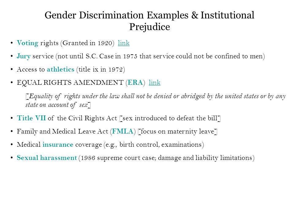 Gender Discrimination Examples & Institutional Prejudice Voting rights (Granted in 1920) linklink Jury service (not until S.C.