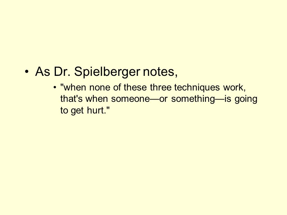 As Dr. Spielberger notes,