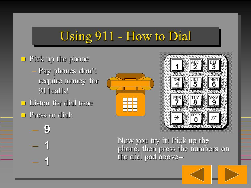 Using 911 - Here's the deal. Getting help in an emergency is only a quick phone call away.