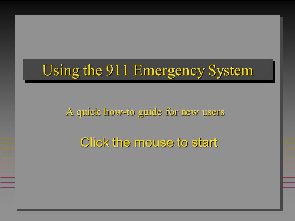 911 System Information Any type of emergency: relating to an accident, a medical emergency, an injury, a fire, weather, a crime in progress, or any similar type of emergency –should be reported by dialing 9-1-1.