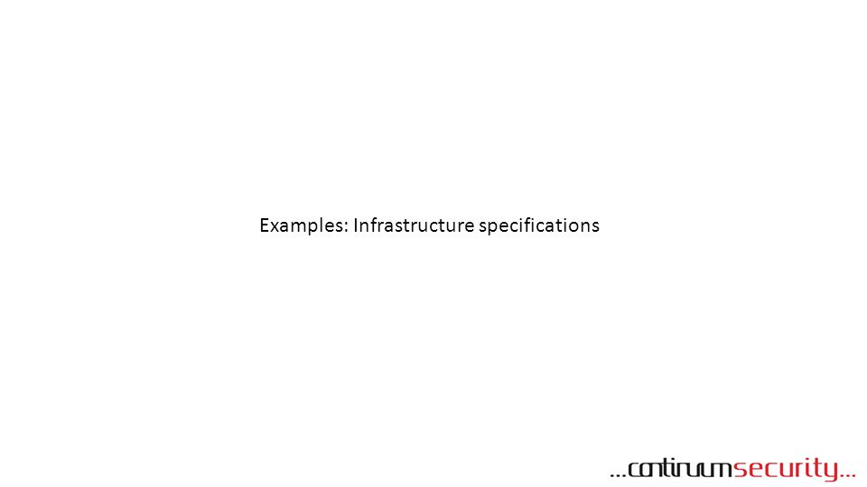 Examples: Infrastructure specifications