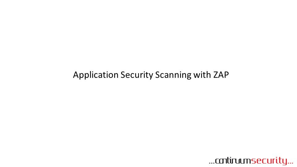 Application Security Scanning with ZAP