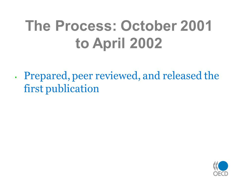 Prepared, peer reviewed, and released the first publication The Process: October 2001 to April 2002