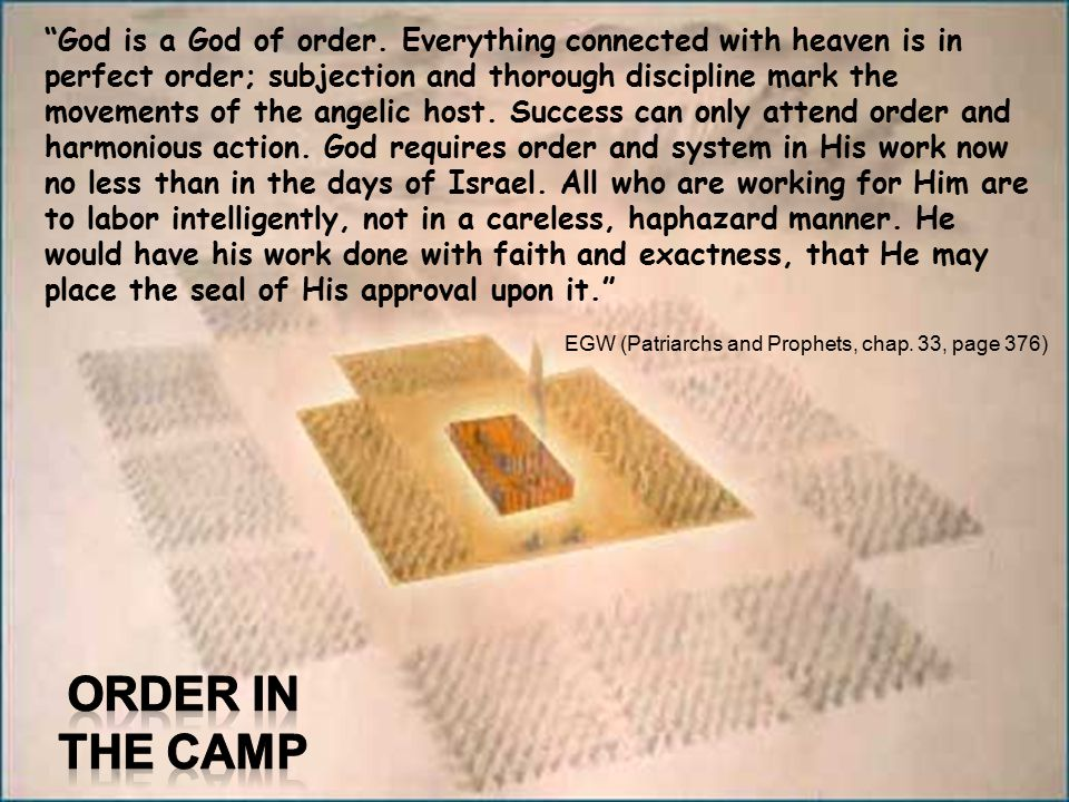 The camp was holy because the presence of God made it holy.