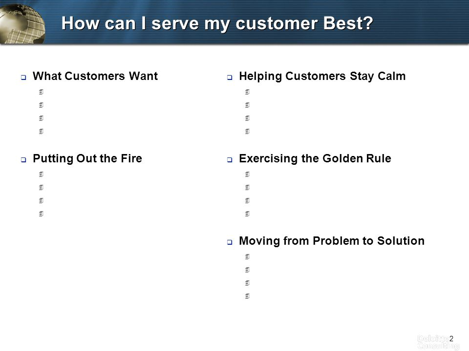 2 How can I serve my customer Best.