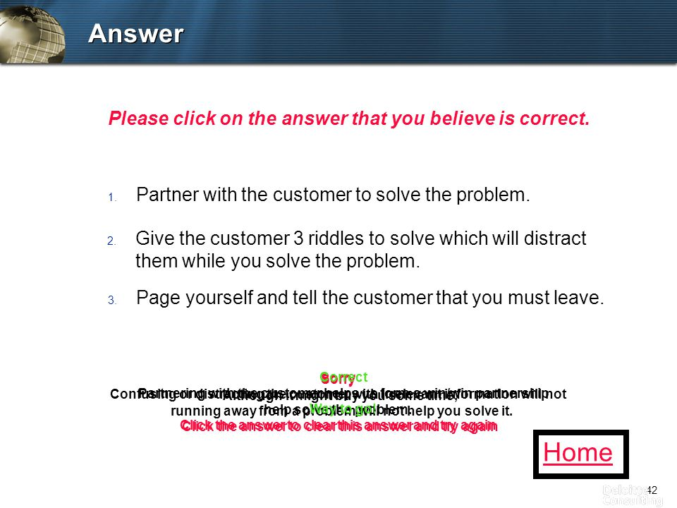 42 Answer 1. Partner with the customer to solve the problem.