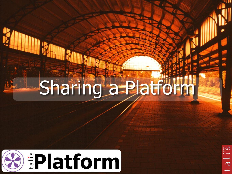 Sharing a Platform Platform