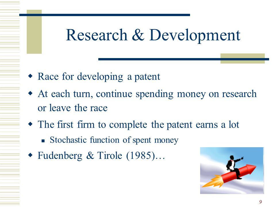9 Research & Development  Race for developing a patent  At each turn, continue spending money on research or leave the race  The first firm to complete the patent earns a lot Stochastic function of spent money  Fudenberg & Tirole (1985)…