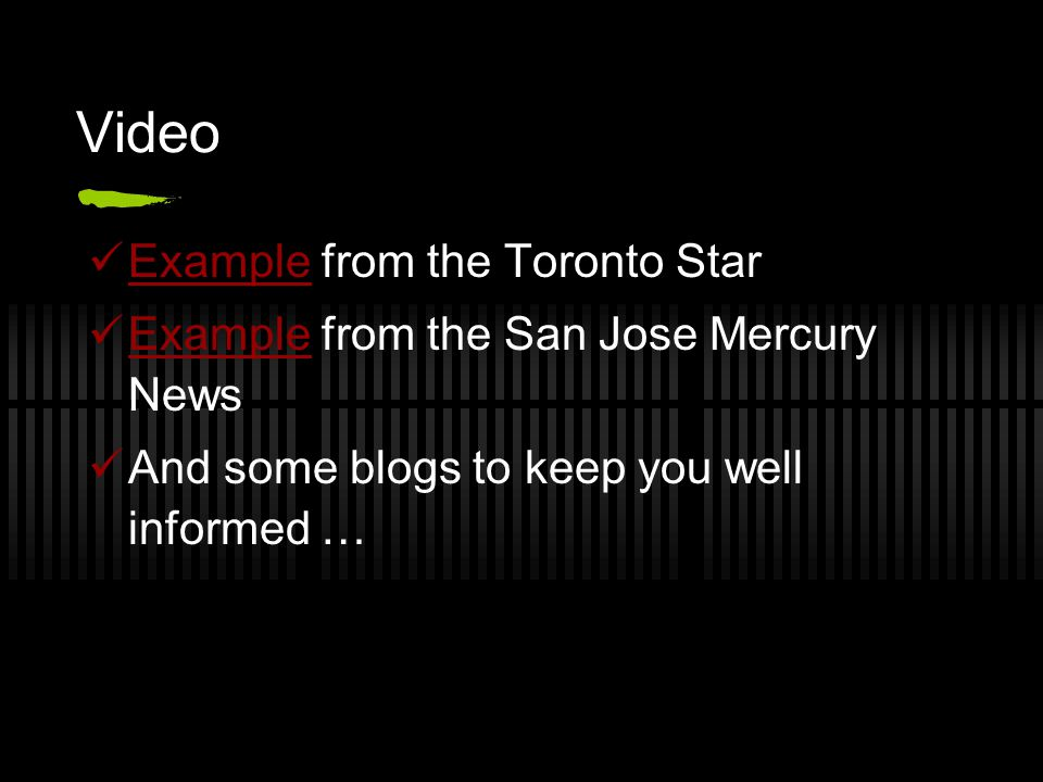 Example from the Toronto Star Example Example from the San Jose Mercury News Example And some blogs to keep you well informed …