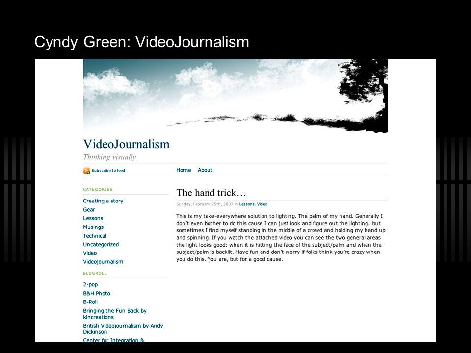 Cyndy Green: VideoJournalism