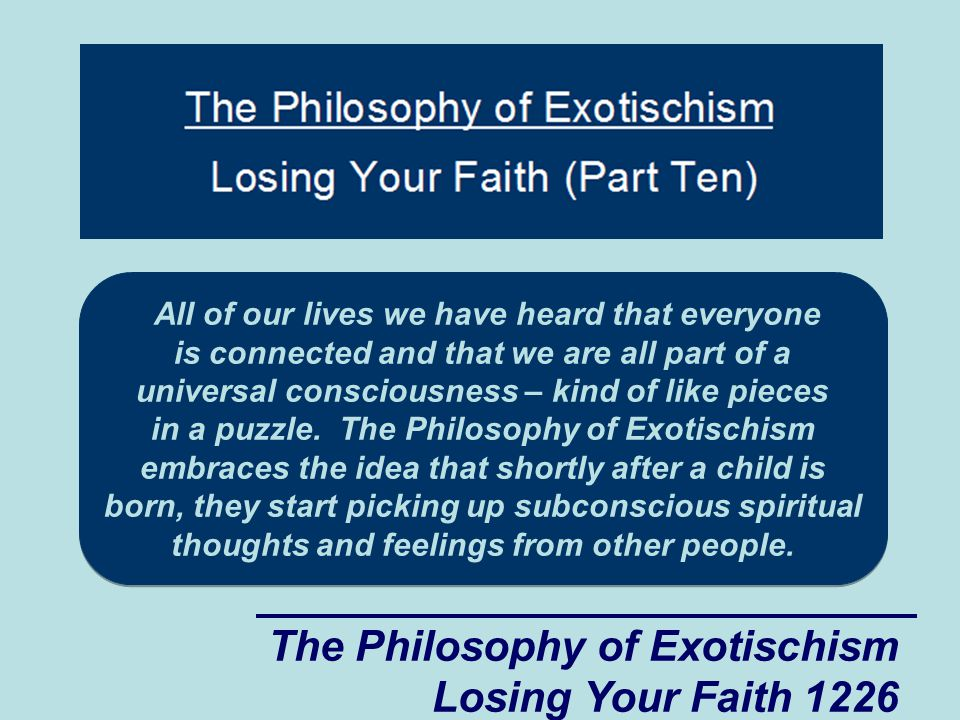 The Philosophy of Exotischism Losing Your Faith 1257 The secondary women might become angry with him.