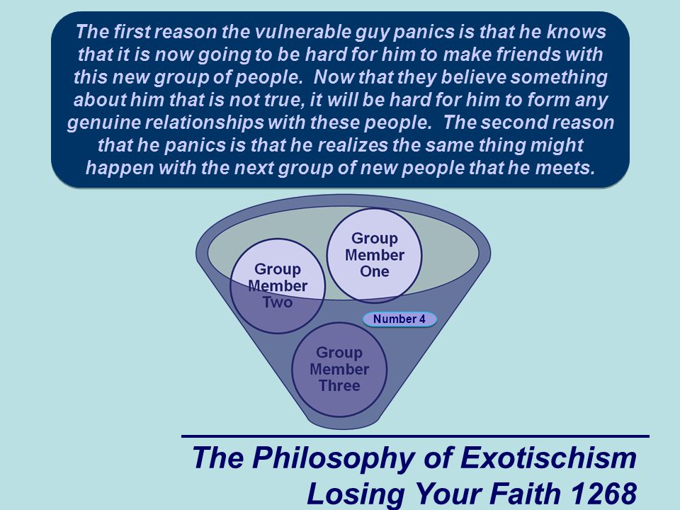 The Philosophy of Exotischism Losing Your Faith 1268 The first reason the vulnerable guy panics is that he knows that it is now going to be hard for him to make friends with this new group of people.