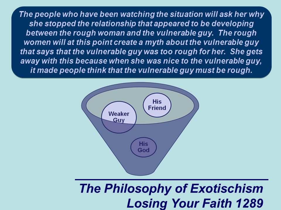 The Philosophy of Exotischism Losing Your Faith 1289 The people who have been watching the situation will ask her why she stopped the relationship that appeared to be developing between the rough woman and the vulnerable guy.