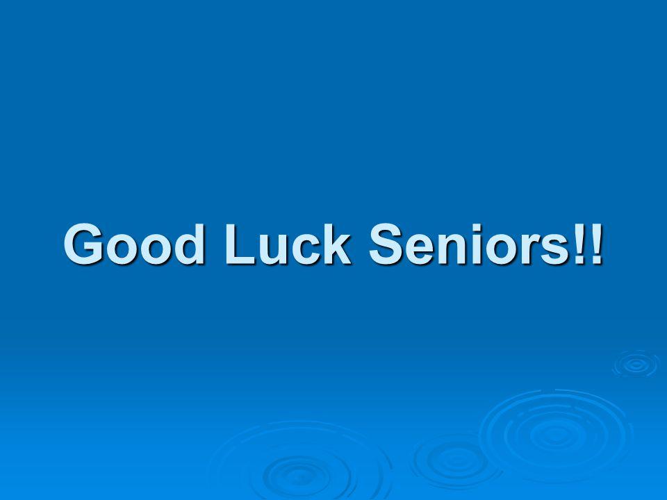Good Luck Seniors!!