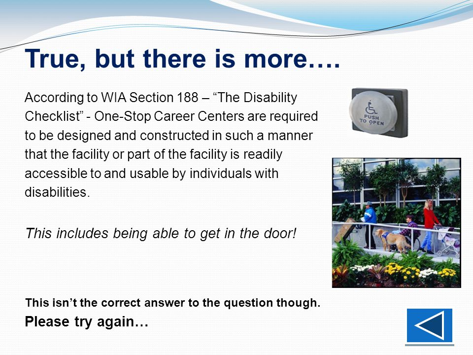 What physical barriers might people with disabilities experience when accessing the One-Stop Career Center? A. Difficulty getting in a front door that