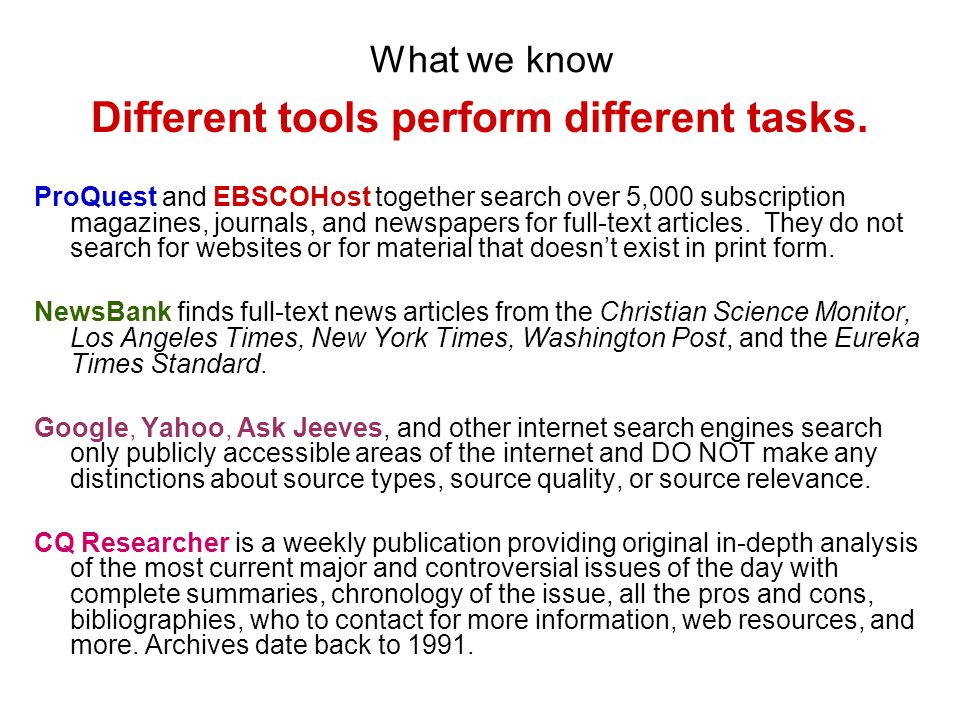 What we know Different tools perform different tasks.