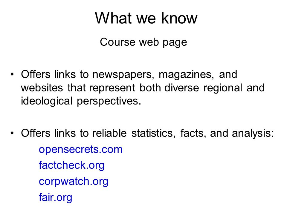 What we know Course web page Offers links to newspapers, magazines, and websites that represent both diverse regional and ideological perspectives.