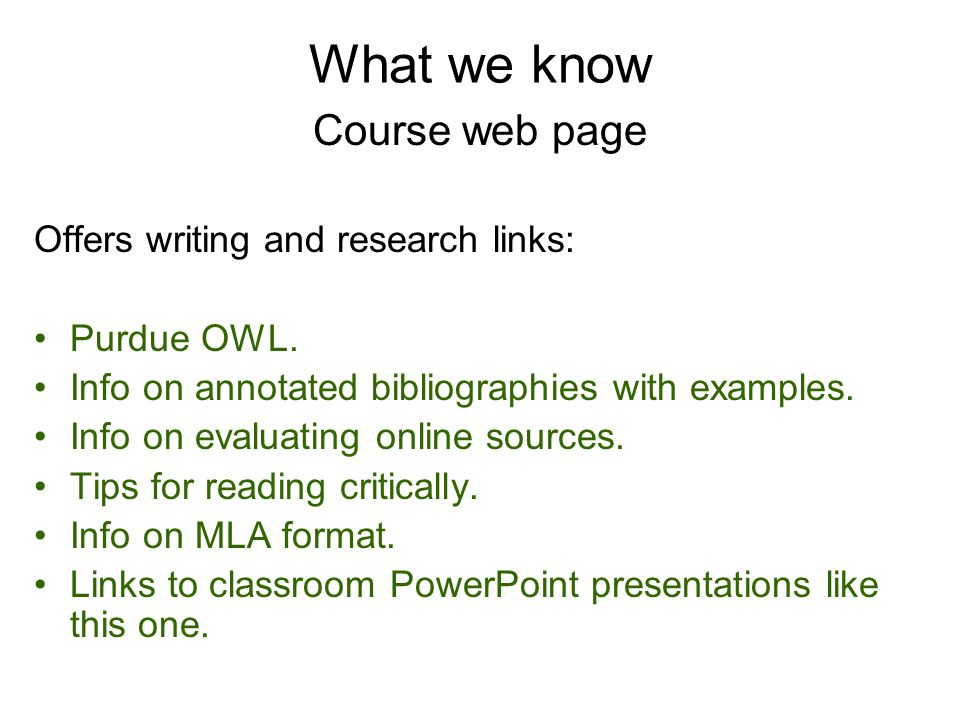 What we know Course web page Offers writing and research links: Purdue OWL.