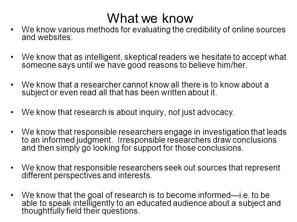 What we know We know various methods for evaluating the credibility of online sources and websites.