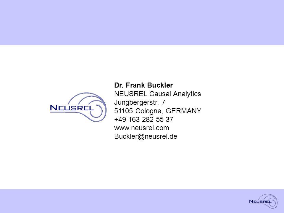 Dr. Frank Buckler NEUSREL Causal Analytics Jungbergerstr. 7 51105 Cologne, GERMANY +49 163 282 55 37 www.neusrel.com Buckler@neusrel.de