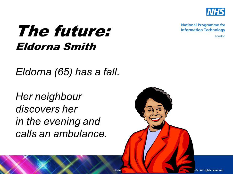 The future: Eldorna Smith Eldorna (65) has a fall.