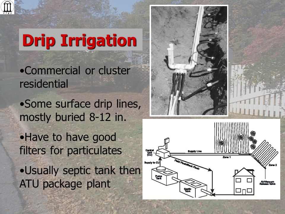 Drip Irrigation Commercial or cluster residential Some surface drip lines, mostly buried 8-12 in.
