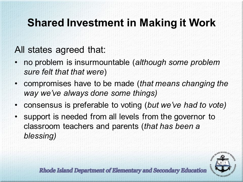 Shared Investment in Making it Work All states agreed that: no problem is insurmountable (although some problem sure felt that that were) compromises