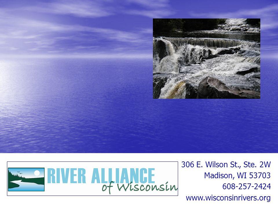306 E. Wilson St., Ste. 2W Madison, WI 53703 608-257-2424 www.wisconsinrivers.org