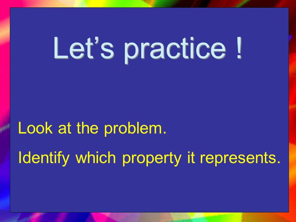 Identity Property of Addition A + 0 = A + 0 =