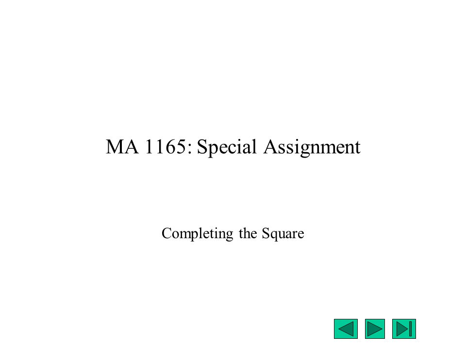 MA 1165: Special Assignment Completing the Square