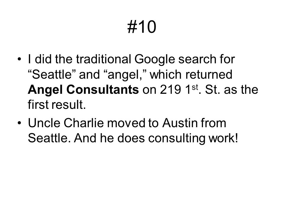 #10 I did the traditional Google search for Seattle and angel, which returned Angel Consultants on 219 1 st.