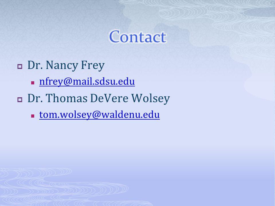  Dr. Nancy Frey nfrey@mail.sdsu.edu  Dr. Thomas DeVere Wolsey tom.wolsey@waldenu.edu