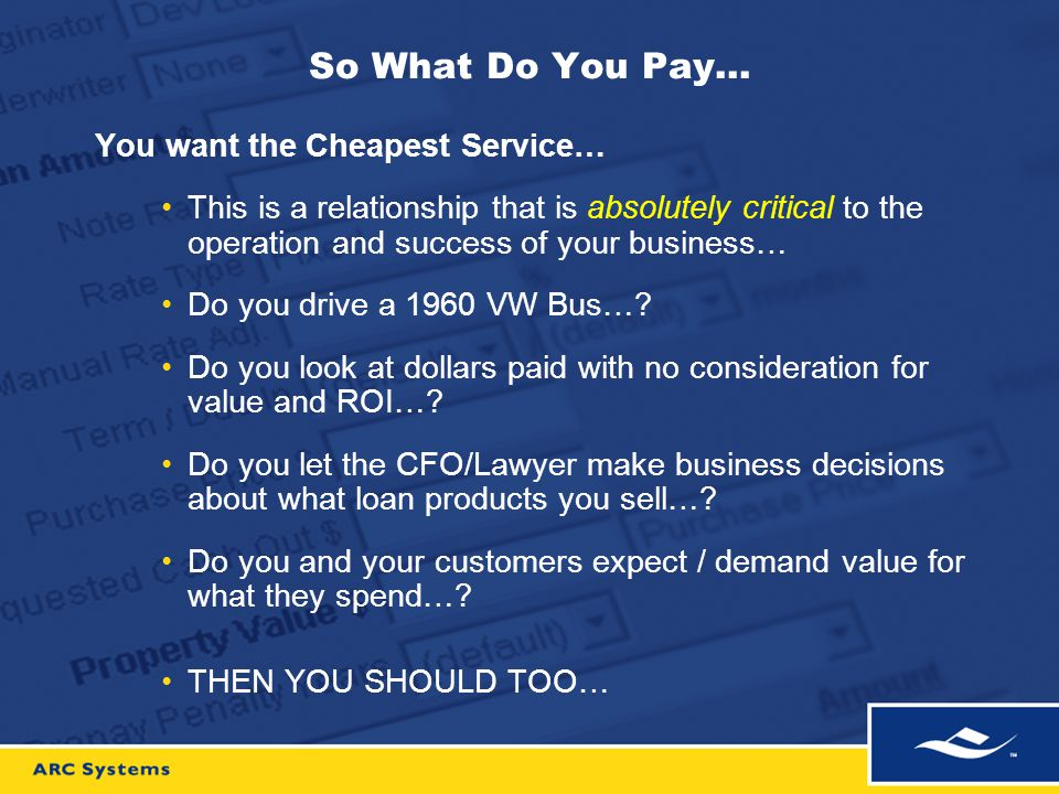 So What Do You Pay… You want the Cheapest Service… This is a relationship that is absolutely critical to the operation and success of your business… D