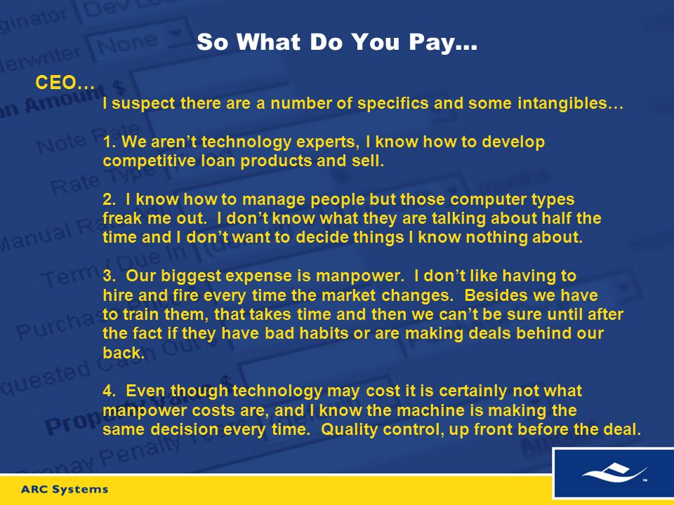 So What Do You Pay… CEO… I suspect there are a number of specifics and some intangibles… 1. We aren't technology experts, I know how to develop compet