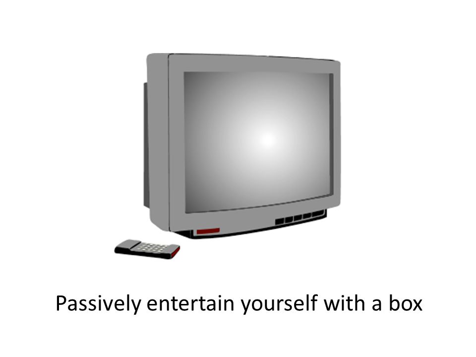 Passively entertain yourself with a box