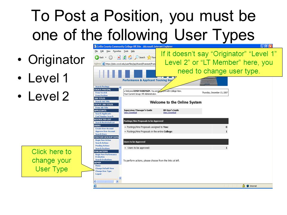 To Post a Position, you must be one of the following User Types Originator Level 1 Level 2 If it doesn't say Originator Level 1 Level 2 or LT Member here, you need to change user type.
