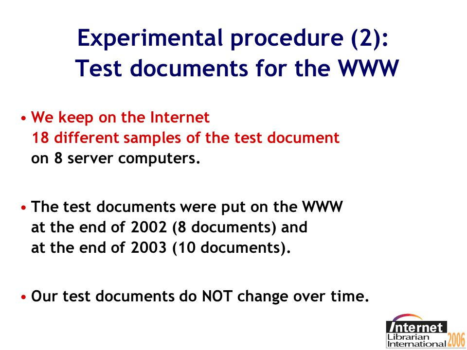 Experimental procedure (1): Test documents for the WWW We have performed experiments with very similar test documents.