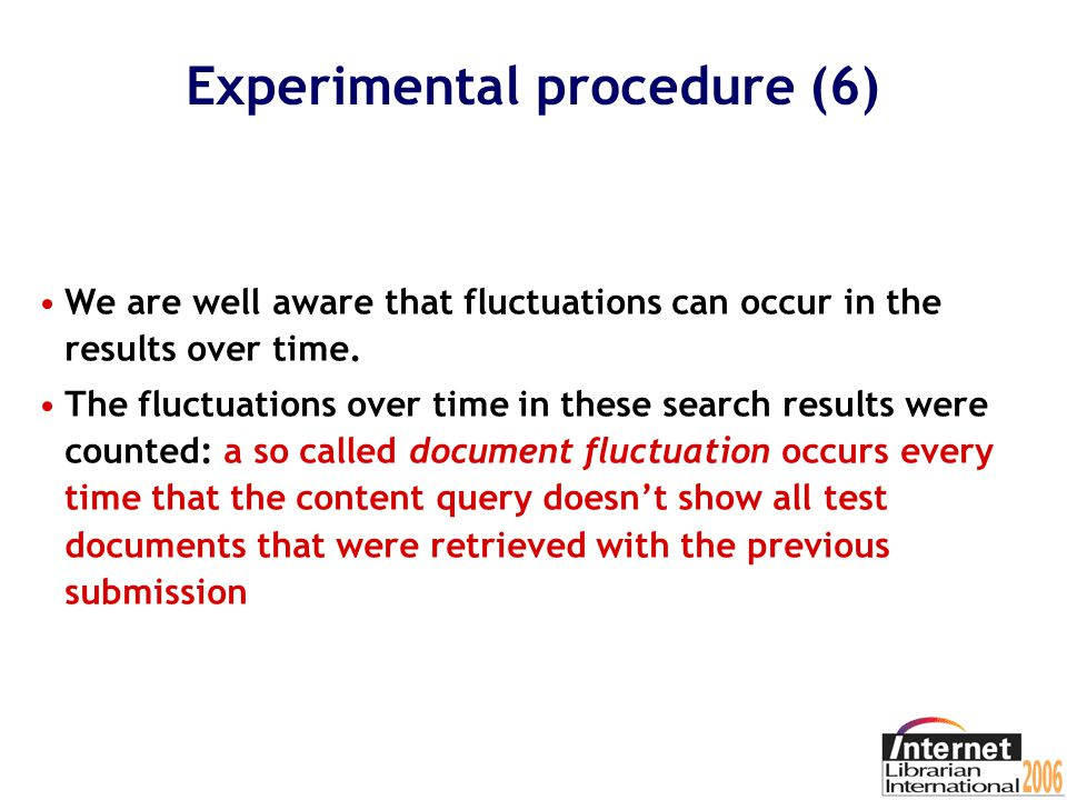 Experimental procedure (5) Every investigated Web search engine has been queried 430 times with the content query.