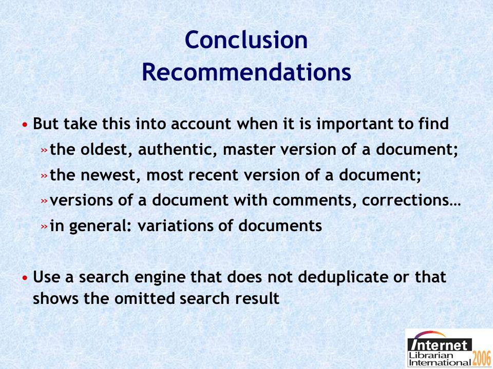 Conclusion Recommendations Deduplication occurs.